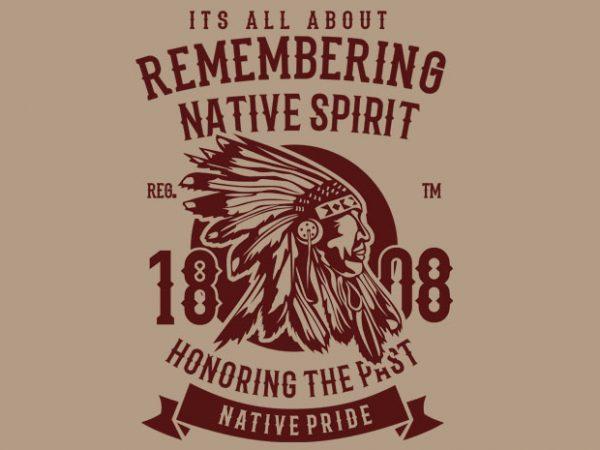 Remembering Native Spirit graphic t-shirt design