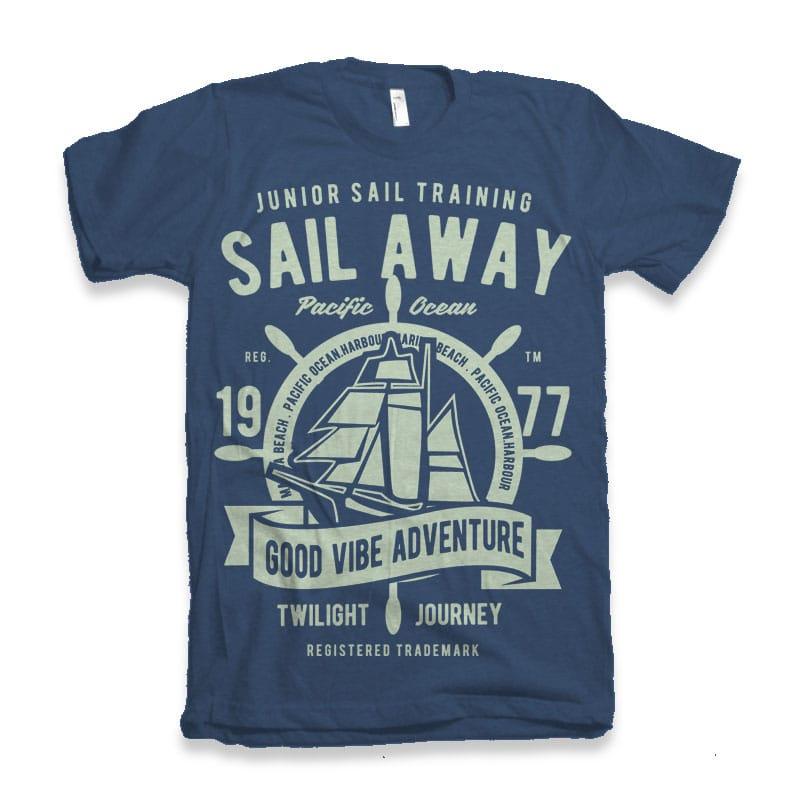 Sail Away vector t-shirt design tshirt design for sale