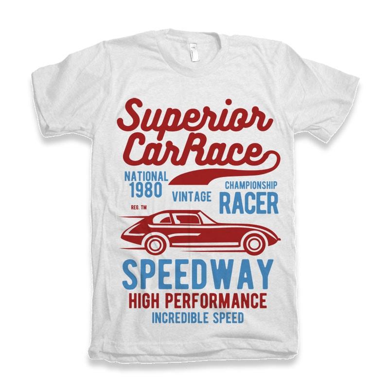 Superior Car Race t-shirt design t shirt designs for teespring
