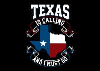 Texas Is Calling t shirt designs for sale