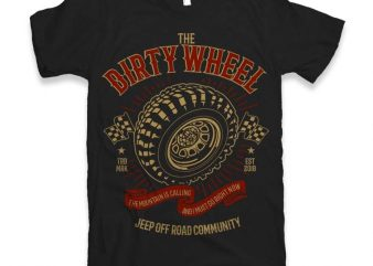 The Dirty Wheel t-shirt design
