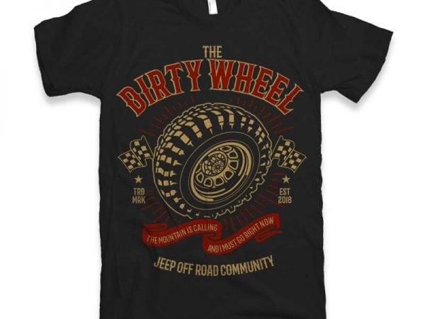 The Dirty Wheel t-shirt design