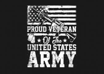 Proud Veteran Of The U.S. Army t shirt illustration