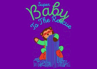 Super Baby to the Rescue vector t shirt design artwork
