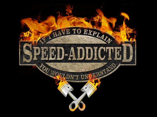 Speed Addicted buy t shirt design artwork