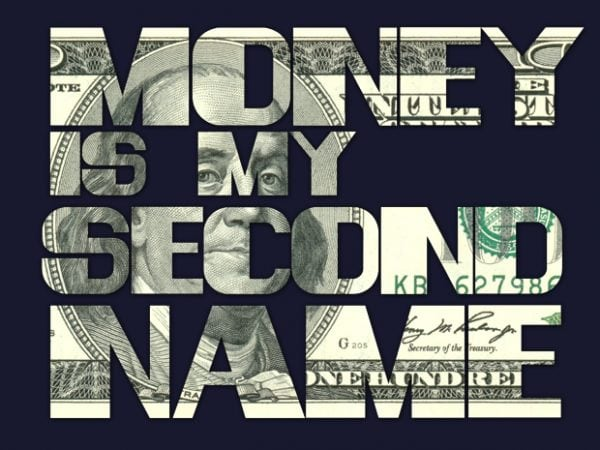 Money is my Second Name t-shirt design for sale
