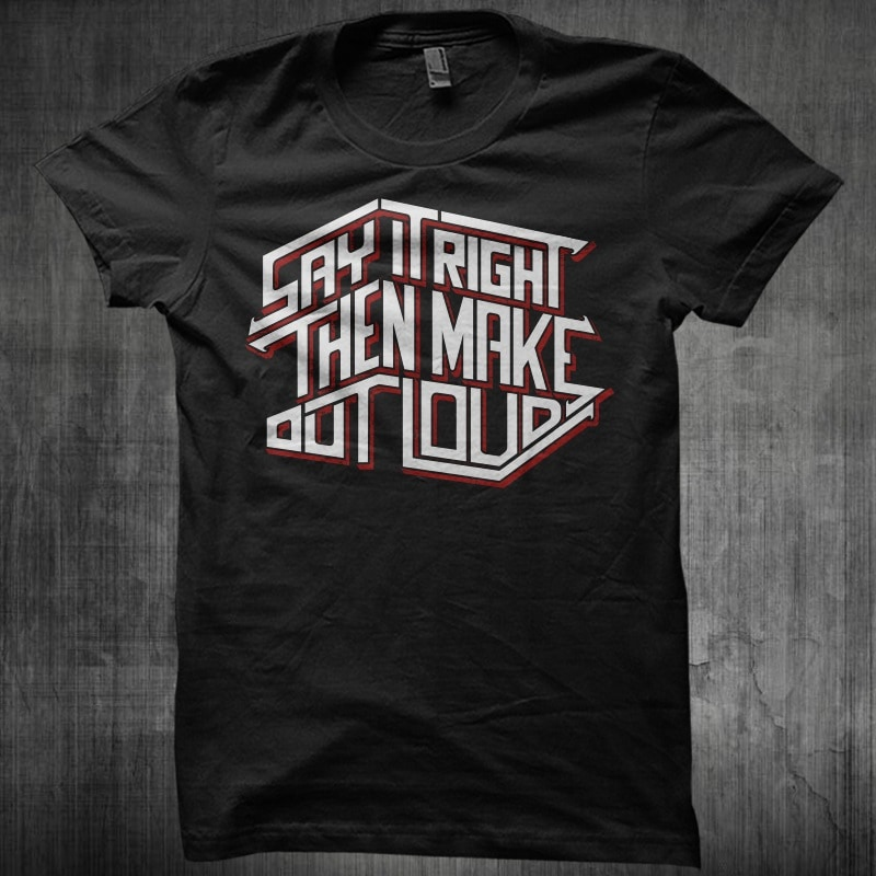 Say It Right Then Make Out Load t shirt design png