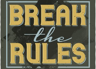 Break the Rules t shirt design for sale