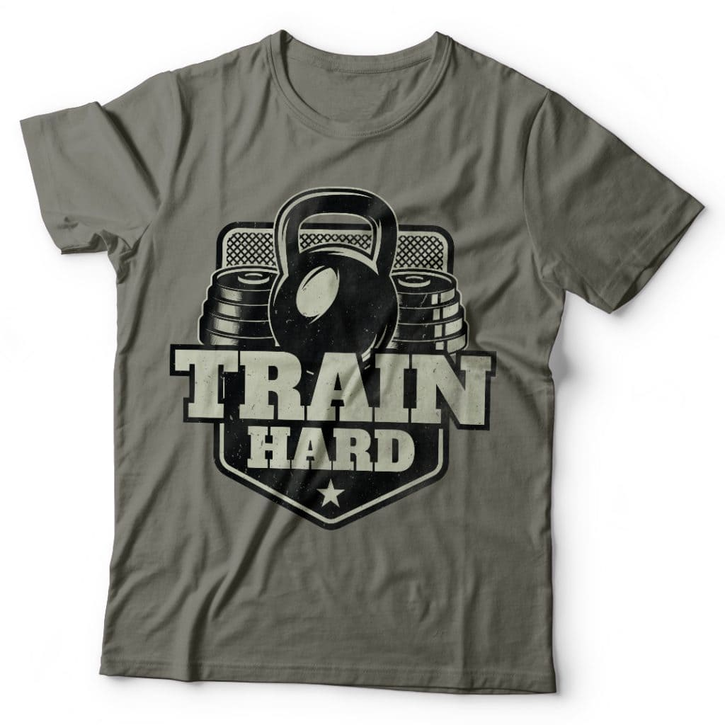 Train hard commercial use t shirt designs