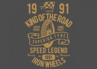 Superior Tyre King of The Road vector t-shirt design template