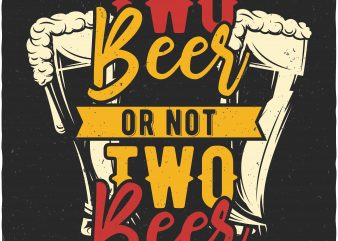 Two beer design for t shirt