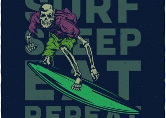 Surf sleep eat repeat buy t shirt design artwork