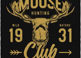 Moose hunting club print ready shirt design