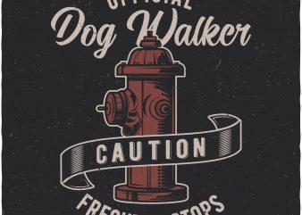 Official dog walker vector t shirt design artwork