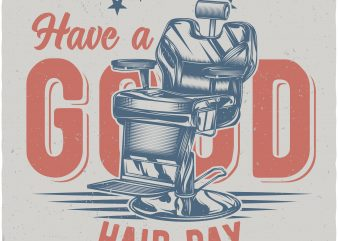 Have a good hair day graphic t shirt