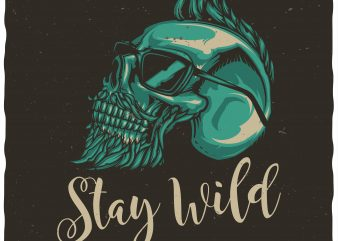 Stay wild vector shirt design