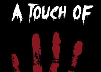 A touch of death commercial use t-shirt design