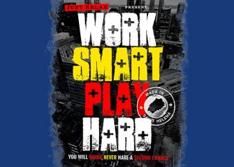 Work Smart Play Hard buy t shirt design for commercial use
