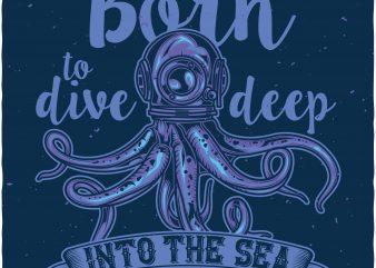 Born to dive deep vector t-shirt design template