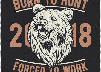 Born to hunt. Vector t-shirt design