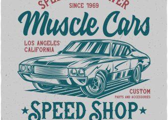 Muscle cars speed shop. Vector t-shirt design