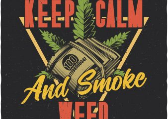 Keep calm and smoke weed. Vector t-shirt design