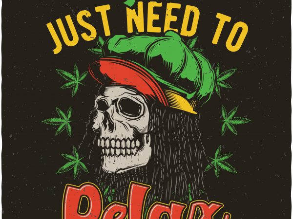 You just need to relax. Vector t-shirt design