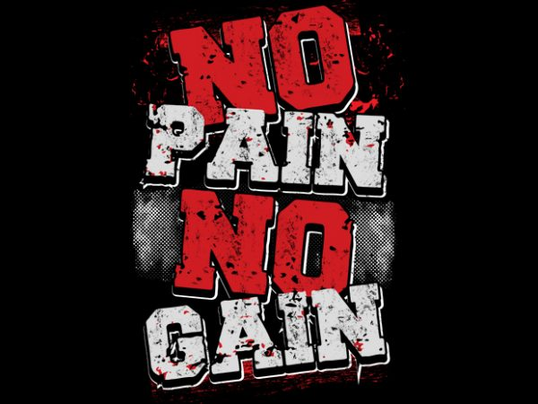 No Pain No Gain buy t shirt design for commercial use