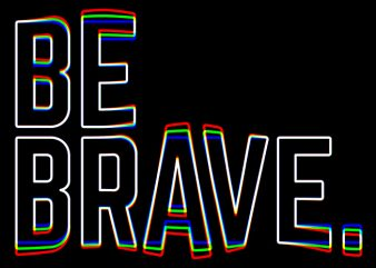 Be Brave t shirt template