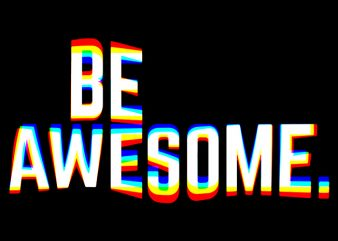 Be Awesome buy t shirt design