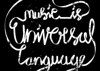Music is the Universal Language of Mankind commercial use t-shirt design