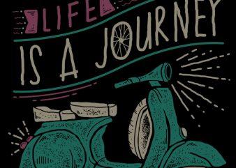 Life is a Journey, Enjoy the Ride vector t shirt design artwork