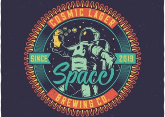 Cosmic lager. Vector t-shirt design