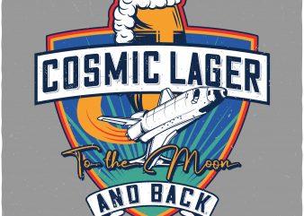 Cosmic lager. Vector t-shirt design