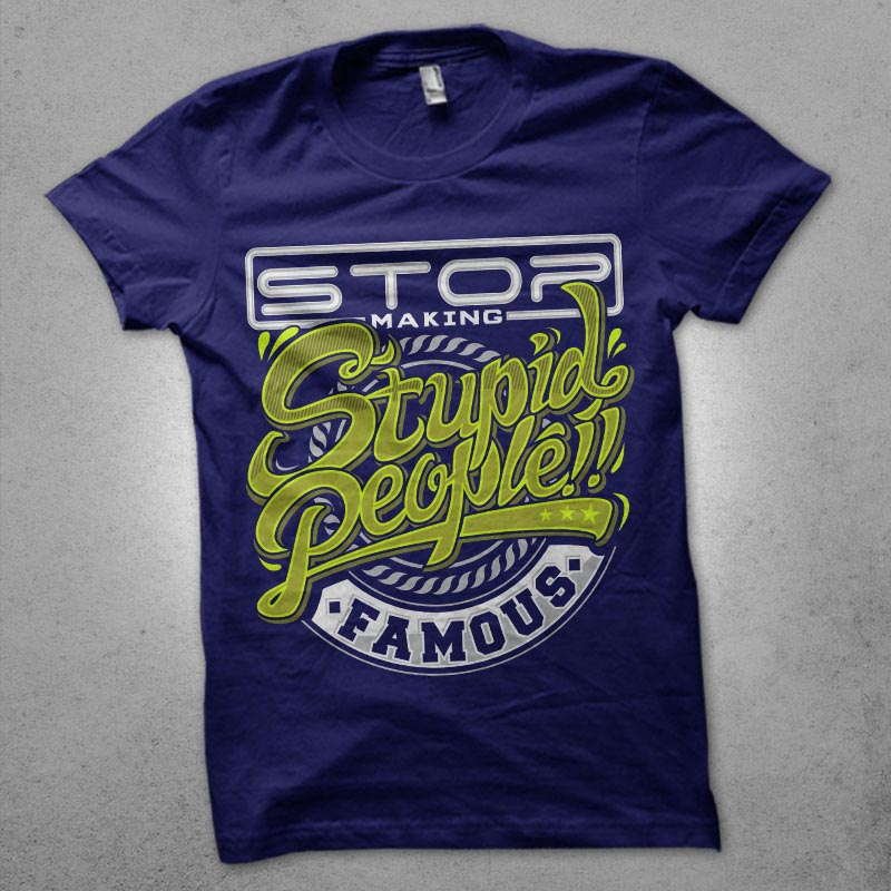 don't be stupid t shirt designs for teespring