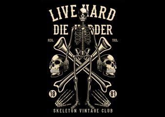 Live Hard Die Harder buy t shirt design