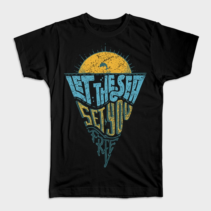 Let the sea, Set you free vector t shirt design