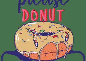 Please donut leave me tshirt design vector