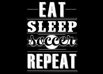 Eat sleep soccer repeat t shirt design png