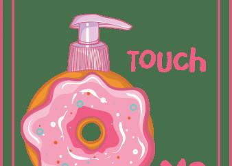 Donut touch me vector shirt design