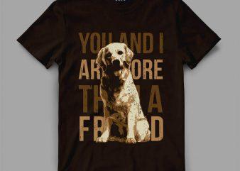 Dog Friend Vector t-shirt design