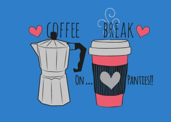 Coffee Break vector t-shirt design for commercial use