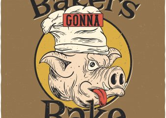 Bakers gonna bake t shirt design for sale