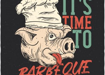 It's time to BBQ. Vector t-shirt design