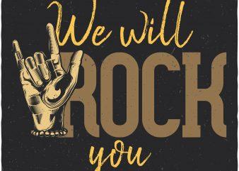 We will rock you. Vector T-Shirt Design