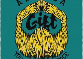 A beard is a gift. Vector T-Shirt Design