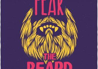 Fear the beard. Vector T-Shirt Design