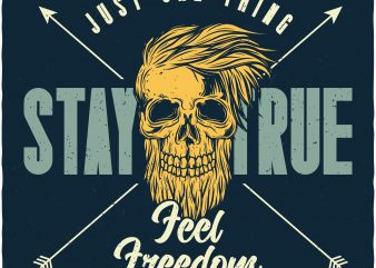 Stay true feel freedom. Vector T-Shirt Design