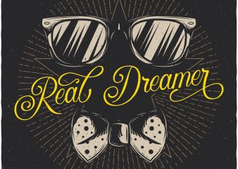 Real dreamer. Vector T-Shirt Design