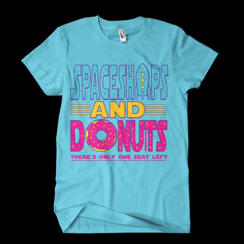 Spaceships and Donuts t shirt designs for printful